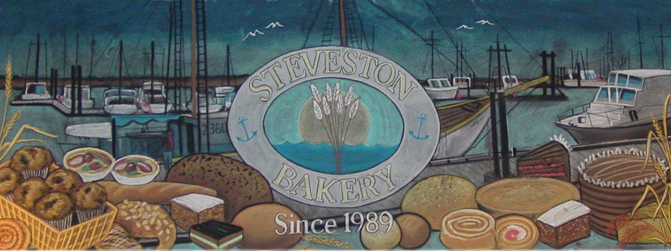 Steveston Bakery ~ Open and Baking 7 Days a week for 29 Years
